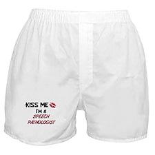 Kiss Me I'm a SPEECH PATHOLOGIST Boxer Shorts