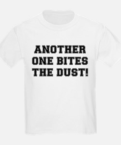 ANOTHER ONE BITES THE DUS T-Shirt