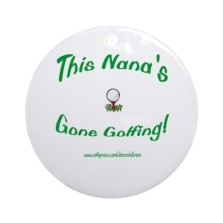 NANA GONE GOLFING Ornament (Round)