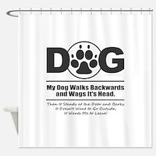 Daog Walks Backward Shower Curtain
