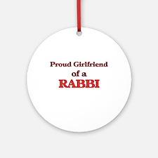 Proud Girlfriend of a Rabbi Round Ornament