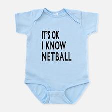 It Is Ok I Know Netball Infant Bodysuit