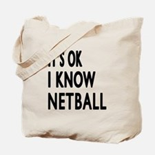 It Is Ok I Know Netball Tote Bag