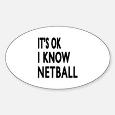 It Is Ok I Know Netball Bumper Stickers