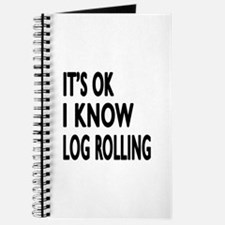 It Is Ok I Know Log Rolling Journal