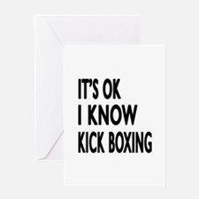 It Is Ok I Know Kick Boxing Greeting Card