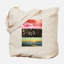 Dream It Do It Live It Tote Bag