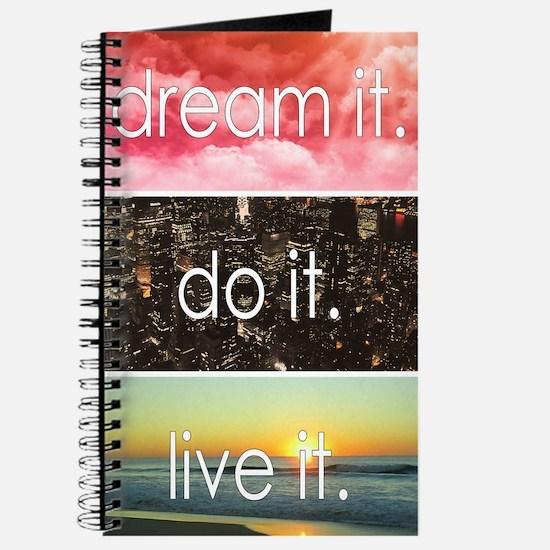 Dream It Do It Live It Journal