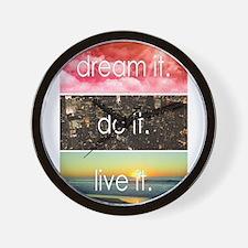 Dream It Do It Live It Wall Clock