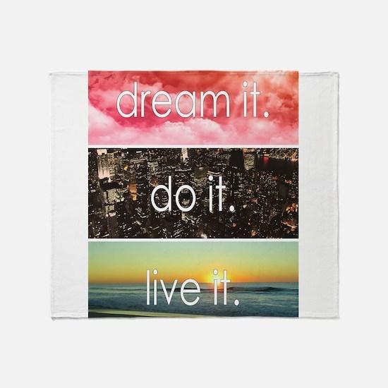 Dream It Do It Live It Throw Blanket