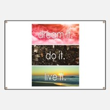 Dream It Do It Live It Banner