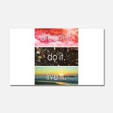 Dream It Do It Live It Car Magnet 20 x 12