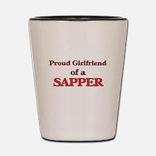 Proud Girlfriend of a Sapper Shot Glass
