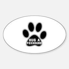 Hug A Foxhound Dog Decal