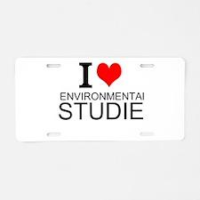 I Love Environmental Studies Aluminum License Plat