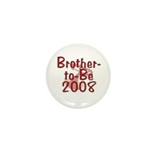 Brother-to-Be 2008 Mini Button (100 pack)
