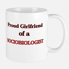 Proud Girlfriend of a Sociobiologist Mugs