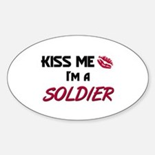 Kiss Me I'm a SOLDIER Oval Decal