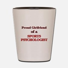 Proud Girlfriend of a Sports Psychologi Shot Glass