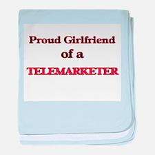 Proud Girlfriend of a Telemarketer baby blanket