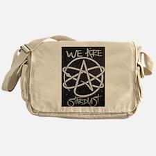 We Are Stardust Messenger Bag