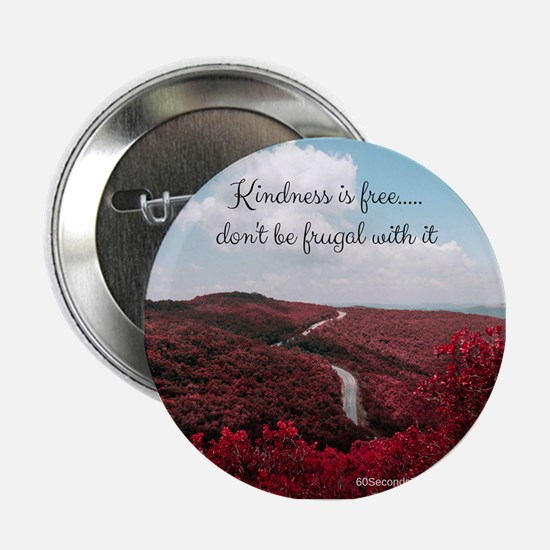 "Give Kindness Freely 2.25"" Button"