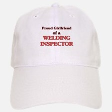 Proud Girlfriend of a Welding Inspector Baseball Baseball Cap