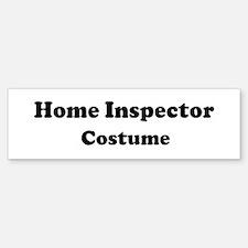 Home Inspector costume Bumper Bumper Bumper Sticker