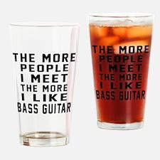 I Like More Bass Guitar Drinking Glass