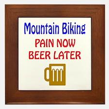 Mountain Biking Pain now Beer later Framed Tile