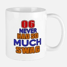 06 Never Had So Much Swag Mug