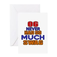 06 Never Had So Much Swag Greeting Card