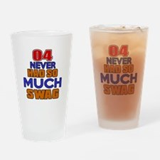 04 Never Had So Much Swag Drinking Glass