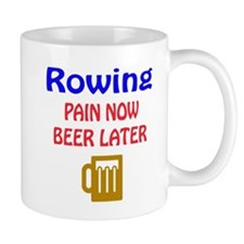Rowing Pain now Beer later Small Small Mug