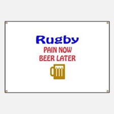 Rugby Pain now Beer later Banner
