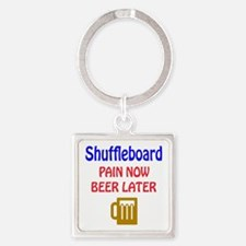 Shuffleboard Pain now Beer later Square Keychain