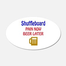 Shuffleboard Pain now Beer l Wall Decal