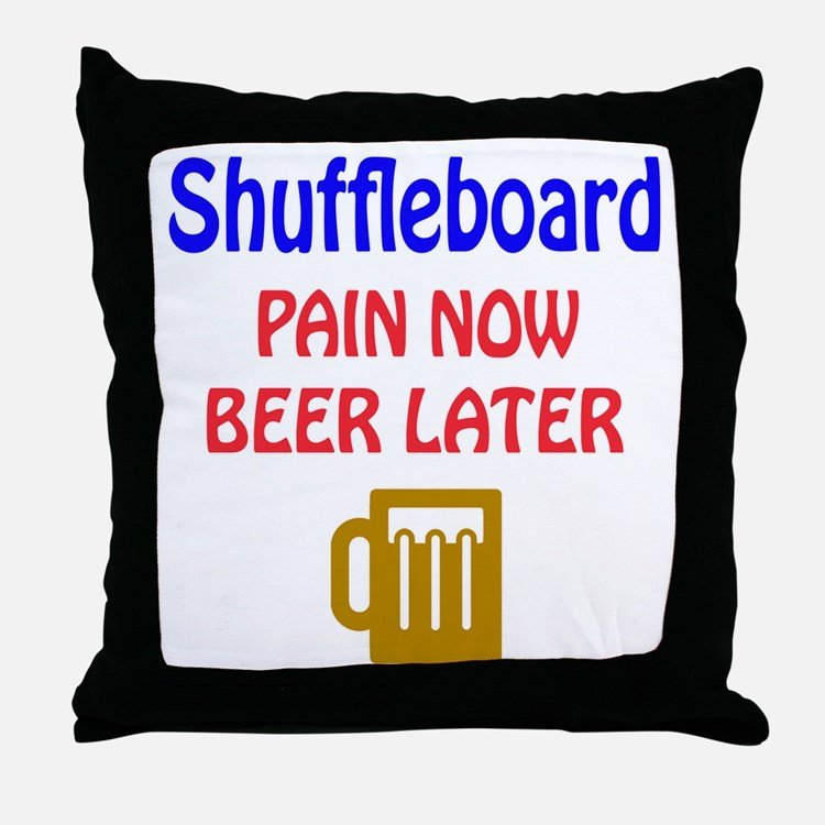 Shuffleboard Pain now Beer later Throw Pillow
