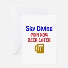 Sky diving Pain now Beer later Greeting Card