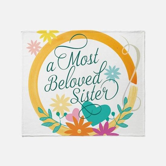 A Most Beloved Sister Throw Blanket