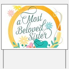 A Most Beloved Sister Yard Sign