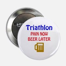 """Triathlon Pain now Beer lat 2.25"""" Button (10 pack)"""