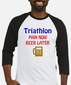 Triathlon Pain now Beer later Baseball Jersey