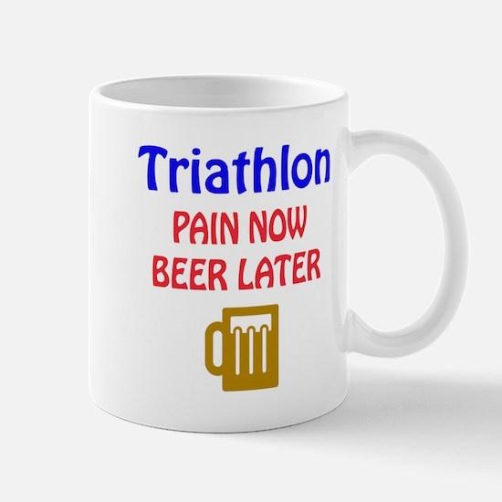 Triathlon Pain now Beer later Mug