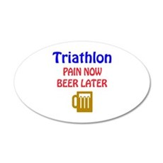 Triathlon Pain now Beer late Wall Decal