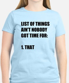 Cute Aint nobody got time for that T-Shirt