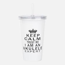I Am Ukulele Expert Acrylic Double-wall Tumbler