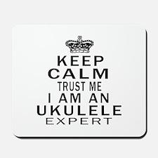 I Am Ukulele Expert Mousepad