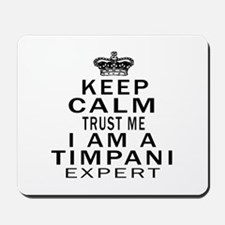 I Am Timpani Expert Mousepad