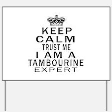I Am Tambourine Expert Yard Sign